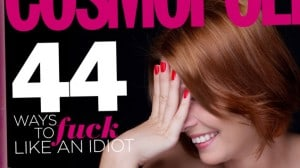 AGWDM cosmo 44 ways to fuck like an idiot